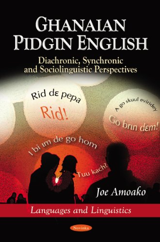 9781612096421: Ghanaian Pidgin English: Diachronic, Synchronic and Sociolinguistic Perspectives (Languages and Linguistics)