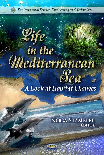 9781612096445: Life in the Mediterranean Sea: A Look at Habitat Changes (Environmental Science, Engineering and Technology)