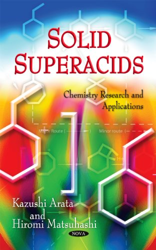 Solid Superacids (Chemistry Research and Applications): Kazushi Arata