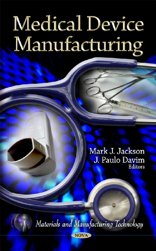9781612097152: Medical Device Manufacturing (Materials and Manufacturing Technology)
