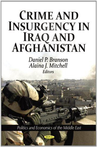 Crime and Insurgency in Iraq and Afghanistan (Politics and Economics of the Middle East)