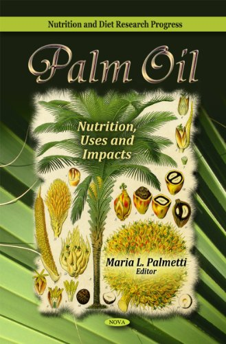 Palm Oil: Nutrition, Uses, and Impacts (Nutrition: Nova Science Publishers