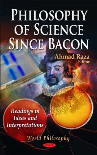 Philosophy of Science Since Bacon (World Philosophy Series): Raza, Ahmad