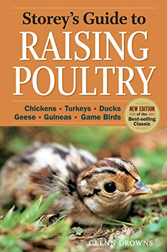 Storey's Guide to Raising Poultry, 4th Edition: Chickens, Turkeys, Ducks, Geese, Guineas, ...