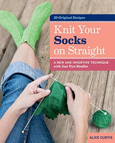 9781612120089: Knit Your Socks on Straight: A New and Inventive Technique with Just Two Needles