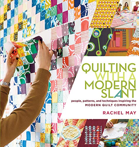 9781612120638: Quilting with a Modern Slant: People, Patterns, and Techniques Inspiring the Modern Quilt Community