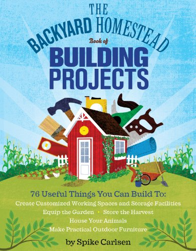 9781612120850: The backyard homestead book of building projects