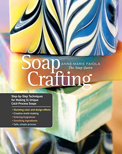 9781612120898: Soap Crafting: Step-by-Step Techniques for Making 31 Unique Cold-Process Soaps