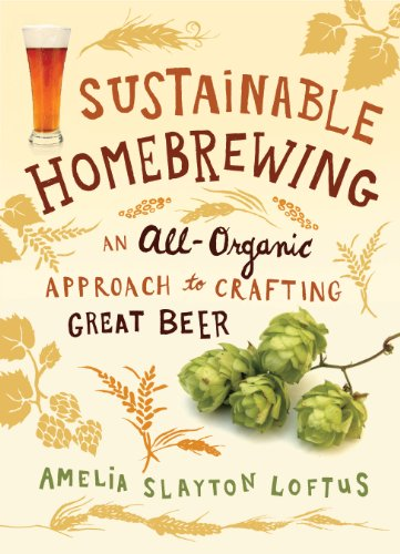 9781612121239: Sustainable Homebrewing: An All-Organic Approach to Crafting Great Beer