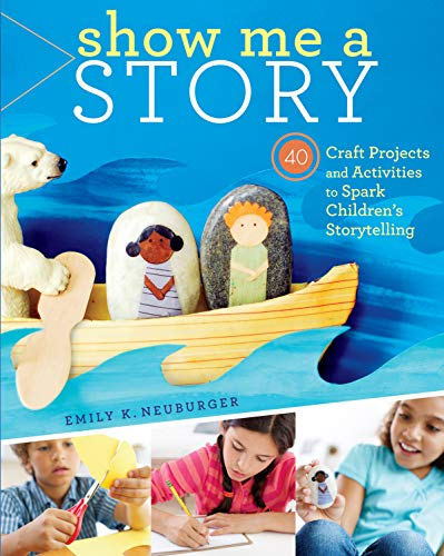 9781612121482: Show Me a Story: 40 Craft Projects and Activities to Spark Children's Storytelling