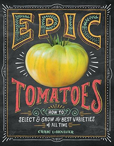 Epic Tomatoes (Paperback): Craig Lehoullier