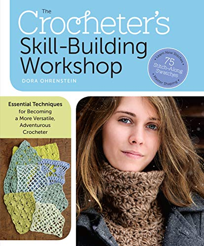 9781612122465: The Crocheter's Skill-Building Workshop: Essential Techniques for Becoming a More Versatile, Adventurous Crocheter