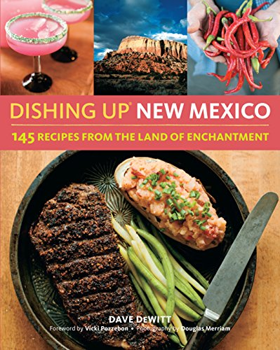 9781612122502: Dishing Up® New Mexico: 145 Recipes from the Land of Enchantment