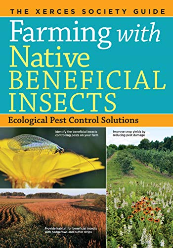 9781612122830: Farming with Native Beneficial Insects: Ecological Pest Control Solutions