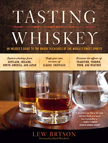 9781612123011: Tasting Whiskey: An Insider's Guide to the Unique Pleasures of the World's Finest Spirits