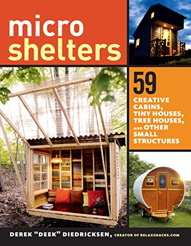 9781612123530: Microshelters: 59 Creative Cabins, Tiny Houses, Tree Houses, and Other Small Structures