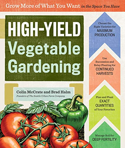 9781612123967: High-Yield Vegetable Gardening: Grow More of What You Want in the Space You Have