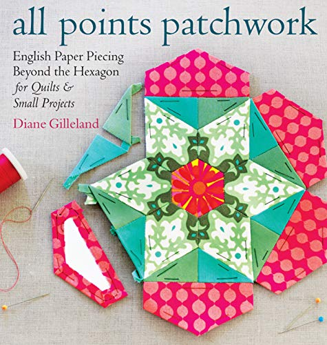 9781612124209: All Points Patchwork: English Paper Piecing beyond the Hexagon for Quilts & Small Projects