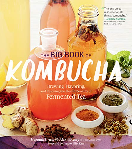 9781612124339: The Big Book of Kombucha: Brewing, Flavoring, and Enjoying the Health Benefits of Fermented Tea
