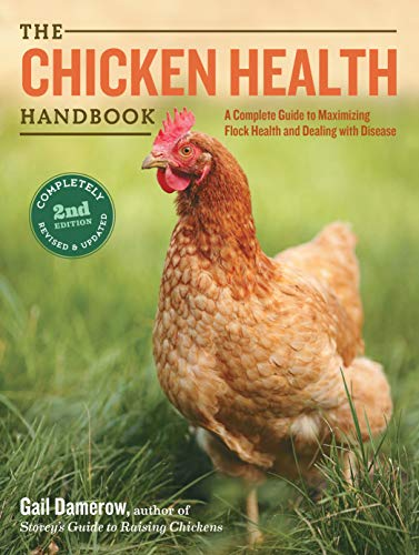9781612124797: The Chicken Health Handbook: A Complete Guide to Maximizing Flock Health and Dealing With Disease