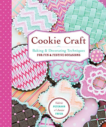 9781612125596: Cookie Craft: From Baking to Luster Dust, Designs and Techniques for Creative Cookie Occasions