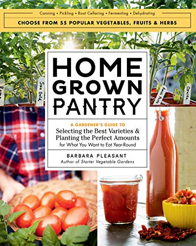 9781612125787: Homegrown Pantry: A Gardener's Guide to Selecting the Best Varieties & Planting the Perfect Amounts for What You Want to Eat Year-Round