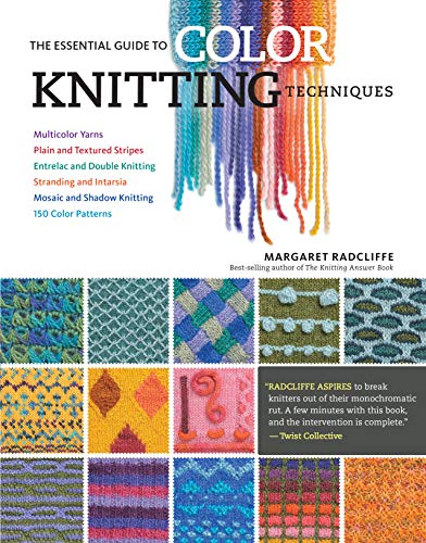 9781612126623: The Essential Guide to Color Knitting Techniques: Multicolor Yarns, Plain and Textured Stripes, Entrelac and Double Knitting, Stranding and Intarsia, Mosaic and Shadow Knitting, 150 Color Patterns