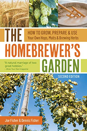 The Homebrewer's Garden, 2nd Edition: How to: Fisher, Joe; Fisher,
