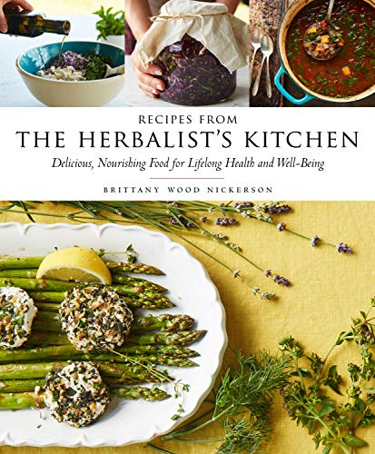 9781612126906: Recipes from the Herbalist's Kitchen: Delicious, Nourishing Food for Lifelong Health and Well-Being