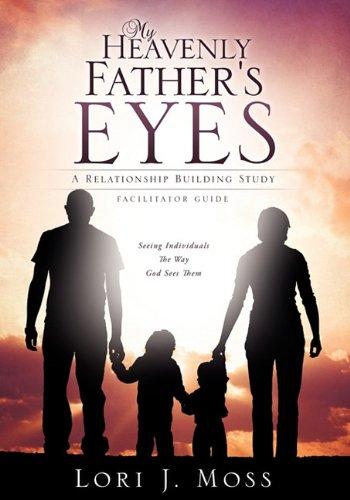 My Heavenly Father's Eyes: Moss, Lori J.