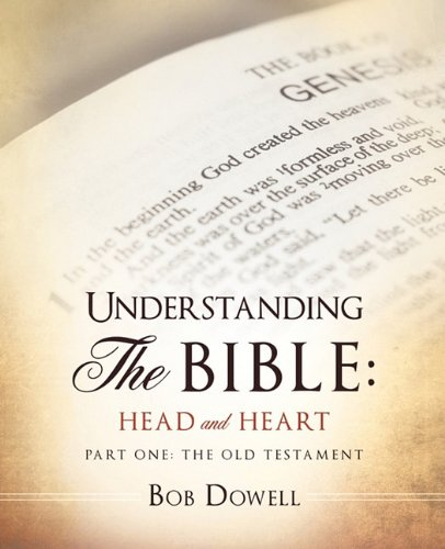 9781612154541: Understanding the Bible: Head and Heart: Part One: The Old Testament