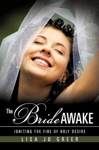 9781612154671: THE BRIDE AWAKE: IGNITING THE FIRE OF HOLY DESIRE