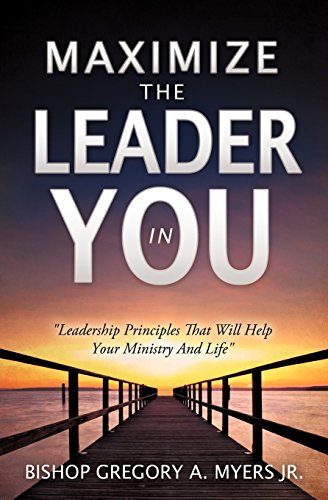 9781612155111: Maximize the Leader in You