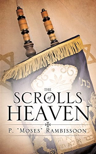 The Scrolls of Heaven: P. Moses Rambissoon