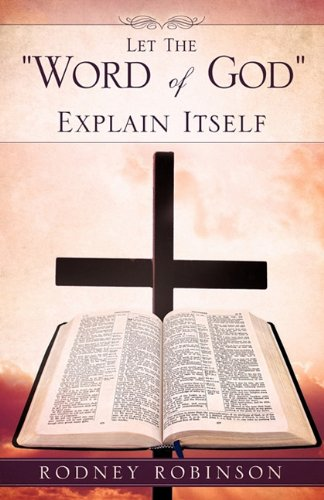 "Let The ""Word of God"" Explain Itself: Rodney Robinson"