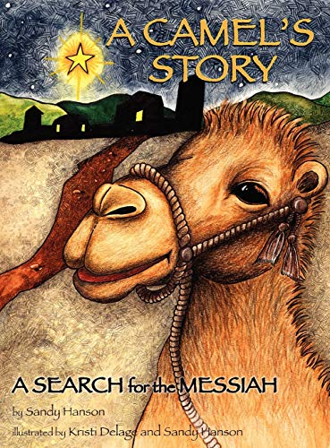 A Camels Story, a Search for the Messiah: Sandy Hanson