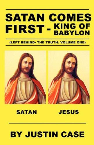 Satan Comes First - King of Babylon: Case, Justin