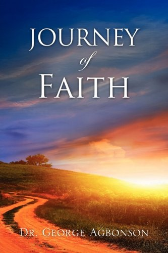 Journey Of Faith: Agbonson, Dr. George