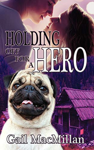 Holding Off for a Hero (9781612174396) by MacMillan, Gail