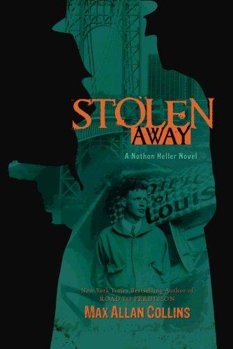 9781612180908: Stolen Away (Nathan Heller Novels)