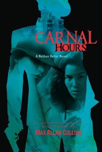 9781612180977: Carnal Hours (Nathan Heller Novels)