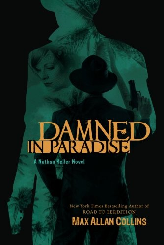9781612181004: Damned in Paradise (Nathan Heller Novels)