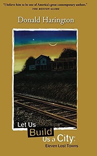 9781612181059: Let Us Build Us a City: Eleven Lost Towns