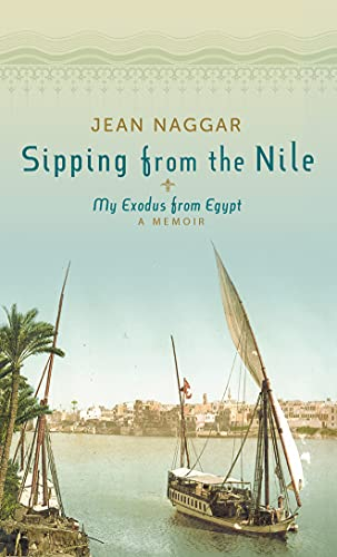 9781612181417: Sipping from the Nile: My Exodus from Egypt