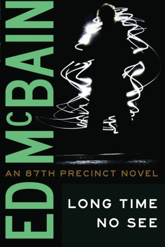 Long Time No See (87th Precinct) (9781612181776) by Ed McBain