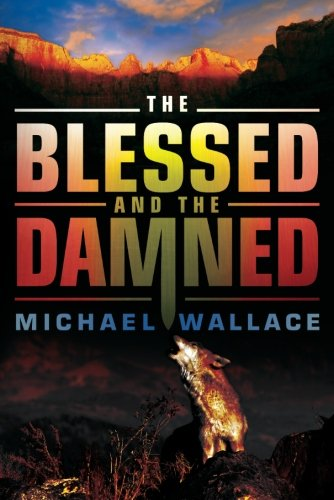 The Blessed and the Damned (Righteous Series): Wallace, Michael