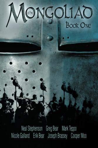 The Mongoliad (The Mongoliad Cycle) (9781612182360) by Neal Stephenson; Erik Bear; Greg Bear; Joseph Brassey; Nicole Galland; Cooper Moo; Mark Teppo