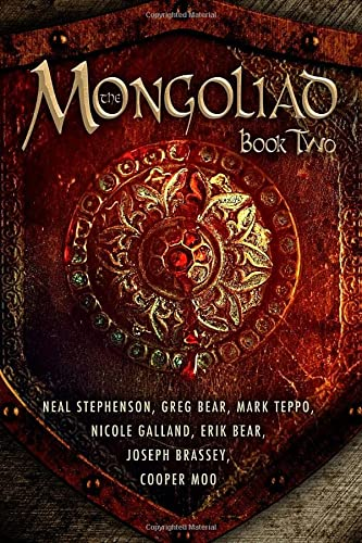 The Mongoliad (The Mongoliad Cycle) (9781612182377) by Neal Stephenson; Erik Bear; Greg Bear; Joseph Brassey; Nicole Galland; Cooper Moo; Mark Teppo