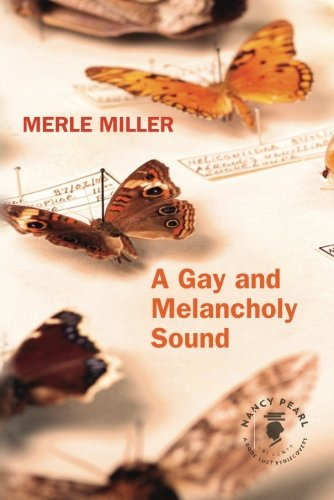 A Gay and Melancholy Sound (Nancy Pearl's Book Lust Rediscoveries): Miller, Merle