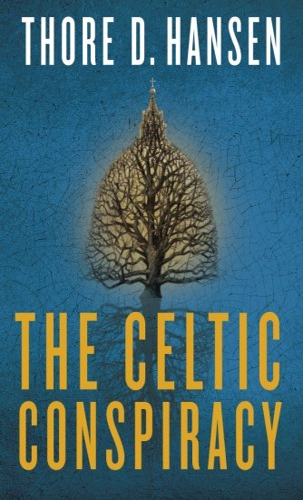 The Celtic Conspiracy: Hansen, Thore D.